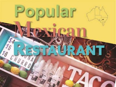 POPULAR MEXICAN RESTAURANT, MELBOURNE